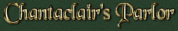Chantaclair's Parlor Title